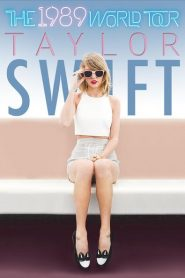 Taylor Swift: The 1989 World Tour – Live